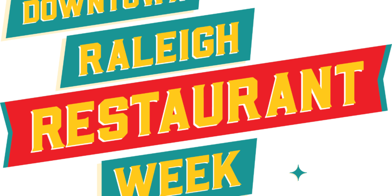 Downtown Raleigh Restaurant Week 2020