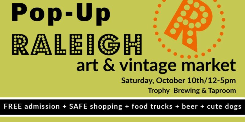 Pop-Up Raleigh October 10th Market at Trophy