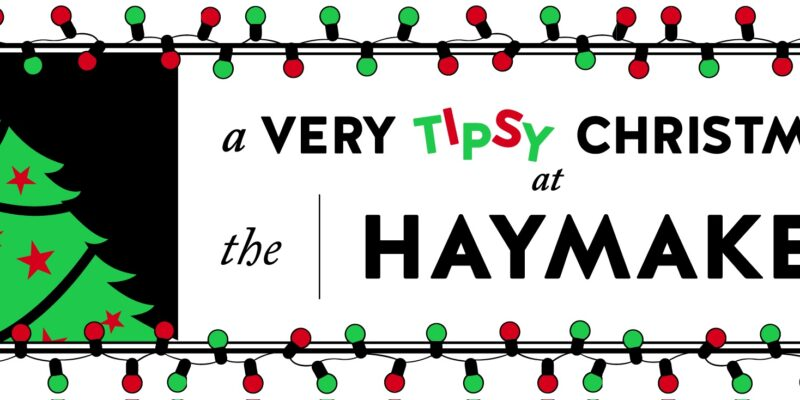 A Very Tipsy Christmas at The Haymaker