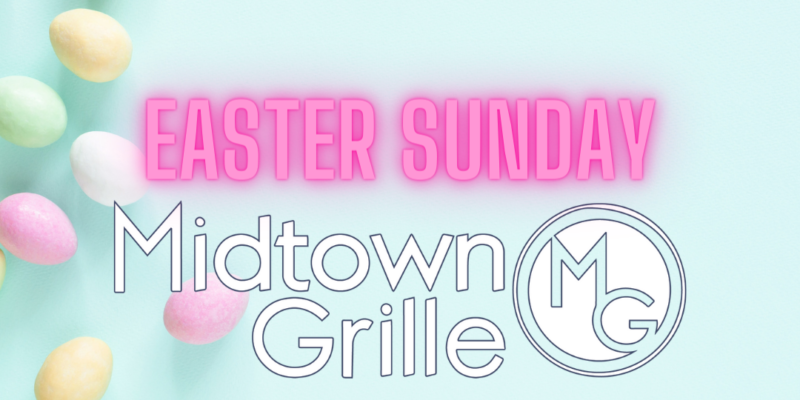 Easter Sunday at Midtown Grille