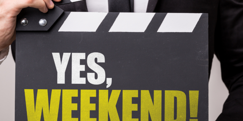 Yes, Weekend