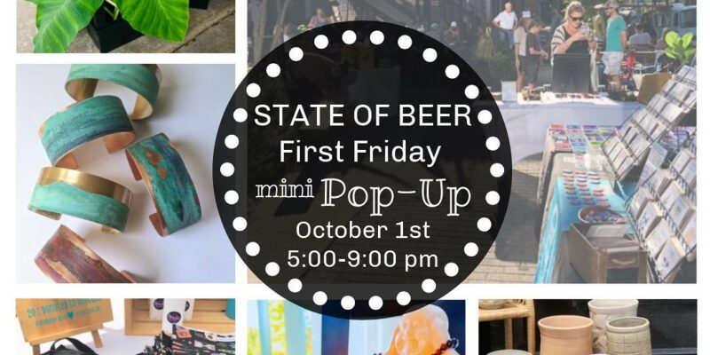 State of Beer First Friday Mim Pop-Up Market